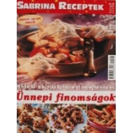 Sabrina Receptek 28 Ünnepi finomságok