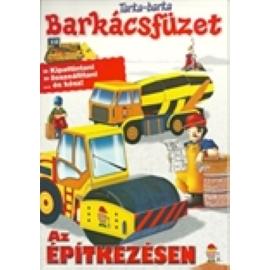 Tarka-barka Barkácsfüzet Ba-bo 15. Az építkezésen