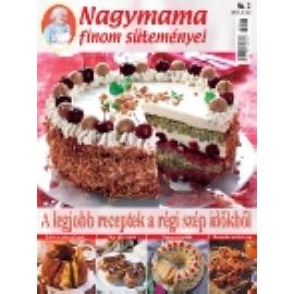 Nagymama finom süteményei A legjobb receptek a régi szép időkből
